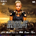 Sound Of 31st December Vol 2 - DJ Tejas TK x DJ H7 Seven
