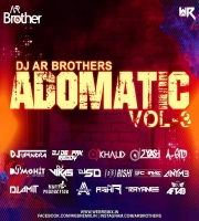 Adomatic Volume 3 - Dj AR Brothers