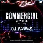 Commercial Anthem 6 - DJ Pawas