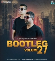 Bootleg Vol. 27 - DJ Ravish & DJ Chico