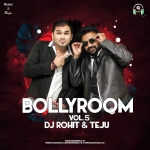 Bollyroom Vol.5 - Dj Rohit & Teju