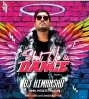 Shut Up & Dance Vol.3 - DJ Himanshu