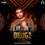 Drugz Dose Vol. 01 - DJ Drugz