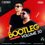 Bootleg Vol.30 - DJ Ravish x DJ Chico