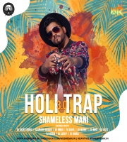 Holi Trap 3.0 (2020) - Shameless Mani