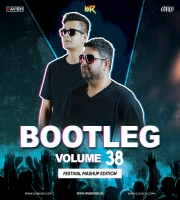 Bootleg Vol. 38 - DJ Ravish & DJ Chico