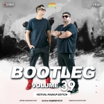Bootleg Vol. 39 - DJ Ravish & DJ Chico