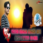 Nazar Jidhar Jidhar Jaye -- Best Lovers Mix Dj Ankit
