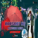 Barsaat Ke Mausam Mein -- Lovers Spccial Mix Dj Ankit