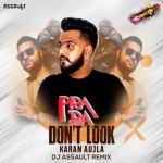 Dont Look (Remix) - Karan Aujla - DJ Assault