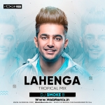Lahenga (Tropical Mix) - DJ Smoke B