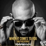 When It Comes To You (Remix) - Amit Das