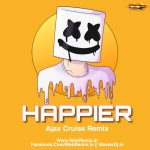 Happier (Remix) - Ajax Cruise