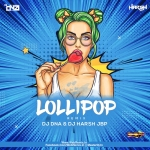 Lollipop (Remix) Dj DNA X Dj Harsh Jbp