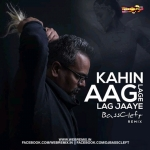 Kahin Aag Lage Lag Jaaye (Remix) - DJ BassCleft - Tribute To A.R. Rahman