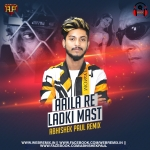 Aaila Re Ladki Mast - Abhishek Paul Remix