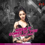 When It Comes To You (Remix) - DJ Priyanka