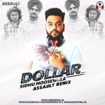 Dollar (Remix) - Siddhu Moosewala - Assault