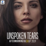 Unspoken Tears Mashup 2019 - Aftermorning