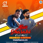 Main Sharabi (Club Mix) - DJ Atul Rana & DJ Deb Dutta