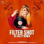 Filter Shot (Remix) - DJ Jazzy