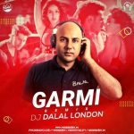 Garmi Remix - DJ Dalal London