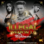 Illegal Weapon 2.0 (Remix) - Dj Nightmare India