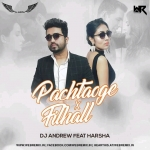 Pachtaoge VS Filhall (Mashup) - DJ Andrew feat HARSHA