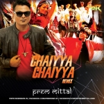 Chaiyya Chaiyya Remix By Prem Mittal