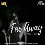Far Away (Chillout Mashup) - Aftermorning