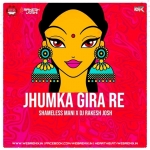 Jhumka Gira Re (Remix) - Shameless Mani x DJ Rakesh Joshi