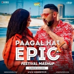 Pagal X Epic (DJ Ravish  DJ Chico Festival Mashup)