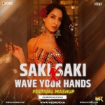 Saki Saki X Wave You Hands (DJ Ravish  DJ Chico Festival Mashup)