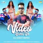 Video Bana De (Remix) - DJ Ankit