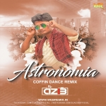 Astronomia (Coffin Dance Remix) - DJ Azib