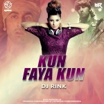 Kun Faya Kun (Bollywood Deep Tech Progressive) - DJ Rink India