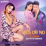 Jass Manak - Yes Or No ( Mashup ) - DJ PIYU