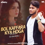 Bol Kaffara kya Hoga Remix (Tribal Mix) - DJ Sheru