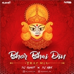 Bhor Bhai Din (Trap Mix) - DJ Sumit x DJ Nrs