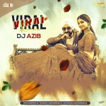 Viral - Money Vohra (Remix) - DJ Azib