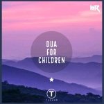 Dua For Children - DJ Tushar DXB