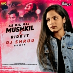 Ae Dil Hai Mushkil X Ride It - Dj Shruu