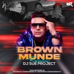 Brown Munde (Remix) - DJ Sue Project