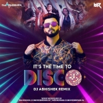 Its The Time To Disco - Dj Abhishek Remix
