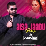 Aisa Jaadu Dala Re (Remix) - DJ PURVISH