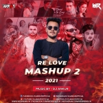 Re Love Mashup 2 (2021) - DJ Ankur