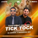 Tick Tok - Ashmac X Dj Maverick Mix