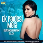 Ek Pardesi Mera - (Dutch House Remix) - DJ J3Y