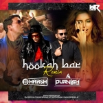 Hookah Bar (Remix) - DJ Harsh Bhutani x DJ Purvish