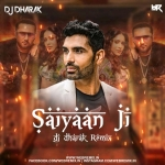 Saiyaan Ji - (Bouncy Mix) - DJ Dharak